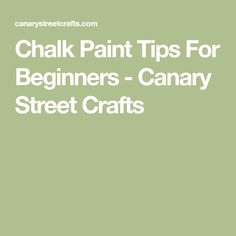 Chalk Paint Tips For Beginners - Canary Street Crafts