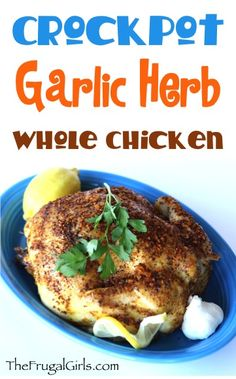 Crockpot Garlic Herb Whole Chicken Recipe! ~ from TheFrugalGirls.com ~ this easy Slow Cooker chicken dinner makes such a delicious, juicy chicken... packed with flavor! #slowcooker #recipes #thefrugalgirls