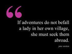Jane Austen #quote about ladies who #travel & seek #adventure