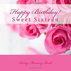 15th Birthday Wishes And Images Birthday Messages And Quotes Happy Sixteenth Birthday Wishes