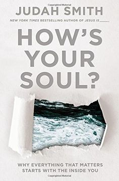 How's Your Soul?: Why Everything that Matters Starts with... https://www.amazon.com/dp/0718039173/ref=cm_sw_r_pi_awdb_x_R-Vxyb7PH6XHB