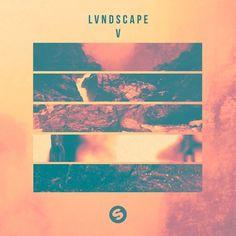 LVNDSCAPE - V EP [OUT NOW] by Spinnin' Records on SoundCloud