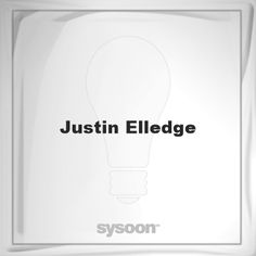 Justin Elledge: Page about Justin Elledge #member #website #sysoon #about