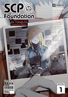 [EBook] SCP Foundation: Iris Through the Looking Glass (Light Novel) Author Akira and Sidu, The Shield, The Journey, Light Novel, Akira, Scp 076, Vocaloid, Foundation Logo, Akatsuki, Through The Looking Glass