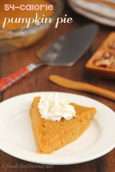 Crustless Pumpkin Pie -- sweet, creamy & only 54 calories per slice. That's 432 calories in the ENTIRE pie!