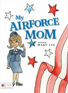 My Air Force Mom by Mary Lee, http://www.amazon.com