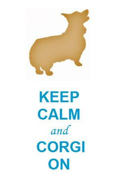 "Corgi ""Keep Calm"" poster."