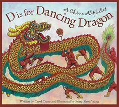 D is for Dancing Dragon: A China Alphabet (Discover the World): Carol Crane, Zong-Zhou Wang Chinese New Year, Chinese Art, Chinese Alphabet, Chinese Culture, Chinese Dragon, Dragon China, Ancient China, New Things To Learn, Elementary Art