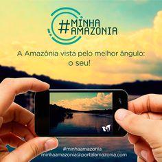 A Amazônia vista pelo melhor ângulo: o seu! #minhaamazonia