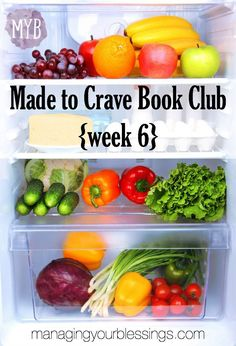 """Do you struggle with making poor eating decisions? If so, we invite you to come and study Made to Crave with us! Welcome to week 6 in our summer study of """"Made to Crave"""". :: managingyourblessings.com"""