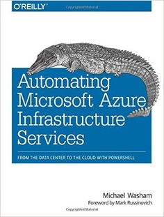 Automating Microsoft Azure Infrastructure Services: From the Data Center to the Cloud with PowerShell: Michael Washam: 0884548288874: AmazonSmile: Books