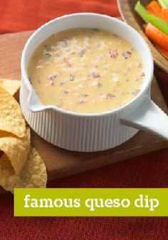 Famous Queso Dip – It's famous for a reason.