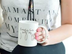 namast'ay home with my dog mug