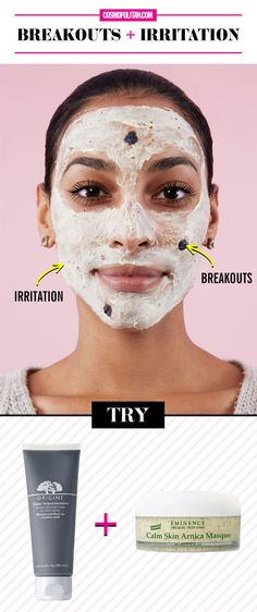 1. Breakouts + Irritation  Acne treatments are typically made with ingredients like salicylic acid and benzoyl peroxide, which don't just dry up a zit, but the areas around them too. Calm dry, sensitive skin, and banish your bumps at the same time by dabbing breakouts with a mask made of active charcoal (it purifies pores as well as it does tap water via a Brita!), then applying an anti-inflammatory mask (arnica, also an anti-bacterial ingredient, works wonders) everywhere else.