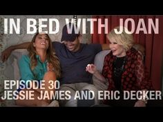 In Bed With Joan - Episode 30: Jessie James and Eric Decker