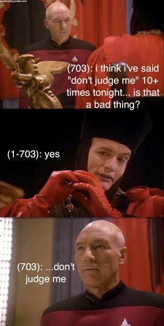 Texts from Star Trek: The Next Generation: Photo Star Trek Meme, Star Wars, Stark Trek, Deep Space 9, Watch Star Trek, Texts From Last Night, Star Trek Series, Funny Memes, Hilarious