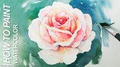 Watercolor step-by-step, How to Paint a Rose