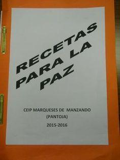 Recetas para la PAZ. Enero 2016 | CEIP Marqueses de Manzanedo. Pantoja (Toledo) Yoga For Kids, Religion, Classroom, Peace, Education, School, Day, English Class, Montessori