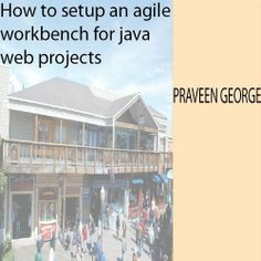 Agile Workbench Setup for Test Driven Java Web Application Development (Mobchannel Developer Series) by Praveen George. $1.09. 30 pages