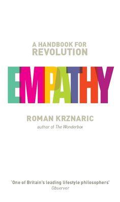 Empathy: A Handbook for Revolution