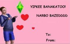 Sims Valentine... hahahahaha!