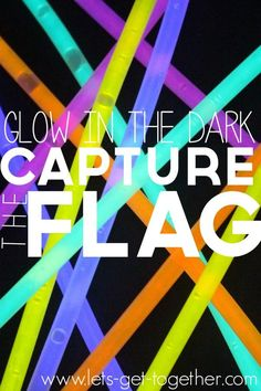 Glow In The Dark Capture The Flag from Let's Get Together - awesome game/activity for a party or wrapping up summer! #game #summertime