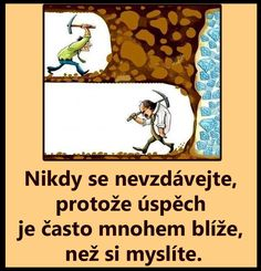 Nikdy se nevzdavat Story Quotes, Happy Women, True Stories, Personal Development, Real Life, Humor, Motivation, Learning, Words