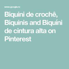 Biquini de crochê, Biquinis and Biquíni de cintura alta on Pinterest