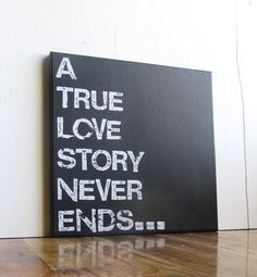 12X12 Canvas Sign  A True Love Story Never Ends by EpiphanysCorner