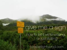 give me a sign: how to tell if we're waiting...or just stalling