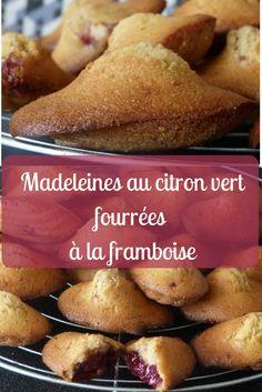 Recette de madeleines au citron vert fourrées ) la confiture de framboises