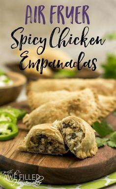Air Fryer Spicy Chicken Empanadas - Awe Filled Homemaker
