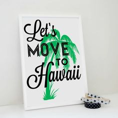 'let's move to hawaii' travel print by sacred & profane designs | notonthehighstreet.com