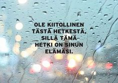. Positive Quotes, Motivational Quotes, Inspirational Quotes, Cool Words, Wise Words, Finnish Words, You Are Strong, Happy Life, Life Quotes