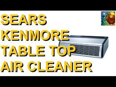 Sears Kenmore Table Top Air Cleaner (Old & New Review)