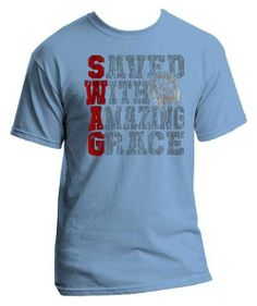 Peace Be With U - SWAG - Saved With Amazing Grace - Christian Tee Shirt, $17.99 (http://www.peacebewithu.com/swag-saved-with-amazing-grace-christian-tee-shirt/)