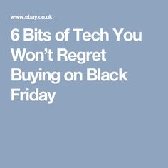 6 Bits of Tech You Won't Regret Buying on Black Friday