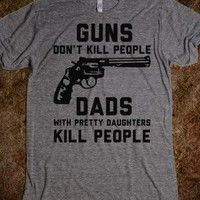 Guns Dont Kill People Dads with Pretty Daughters Kill People - Shirts For Dads - Skreened T-shirts, Organic Shirts, Hoodies, Kids Tees, Baby One-Pieces and Tote Bags