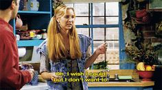 """When Phoebe said everything you WISH you could. 