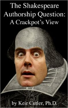 The Shakespeare Authorship Question: A Crackpot's View -