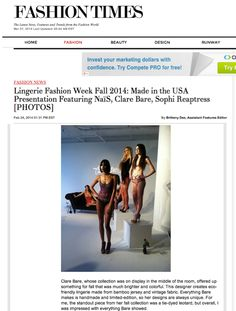 Fashion Times covers our FW14 Made in the USA Presentation, featuring BK based Naïs Urban Crafted Lingerie, LA based Clare Bare, and Philadelphia based Sophi Reaptress Designs. 2.24.14 https://www.facebook.com/photo.php?fbid=786199908075358&set=a.565166276845390.140059.272890169406337&type=3&theater