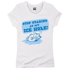 Stop Staring At My Ice Hole Fishing Fish Sports Hunting Funny Cool Womens Top