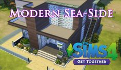 The Sims 4 - (Get Together) Modern Sea Side! #sims4 #ts4 #sims4house