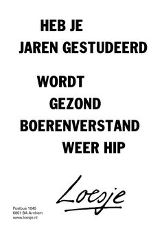 Start The Day Quotes, Some Quotes, Words Quotes, Best Quotes, Funny Quotes, Sayings, Dutch Quotes, One Liner, Funny Signs