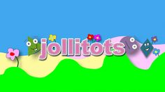 Support jollitots  creating FUN AND EDUCATIONAL VIDEOS FOR BABIES AND TODDLERS