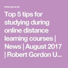 Top 5 tips for studying during online distance learning courses | News | August 2017 | Robert Gordon University (RGU) Aberdeen, Scotland