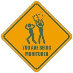 funny you are being monitored sign joke picture