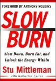 Slow Down, Burn Fat, and Unlock the Energy Within