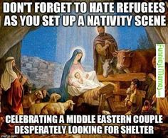 Don't Forget To Hate Refugees As You Set Nativity Scene Celebrating A Middle Eastern Couple Desperately Looking For Shelter_truth hurts Anti Religion, E Mc2, Couple, Atheism, Thought Provoking, Christianity, Things To Think About, Thoughts, Frases