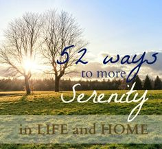 52 Ways to More Serenity in Life and Home - Domestic Serenity
